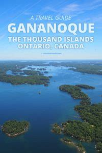 A Travel Guide to Gananoque and the Thousand Islands