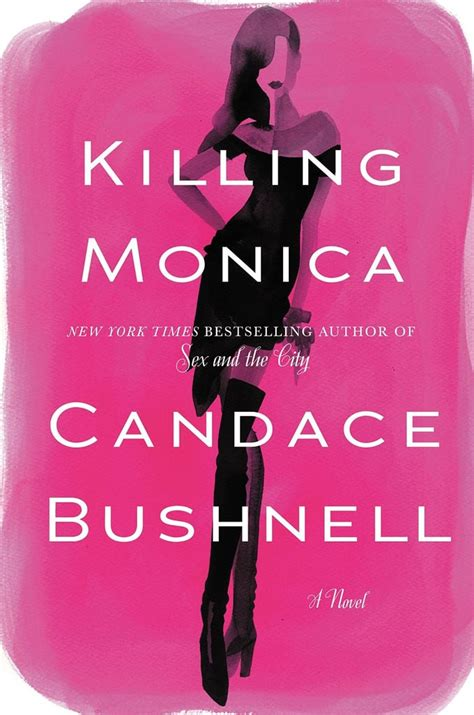 Killing Monica by Candace Bushnell   Best 2015 Summer