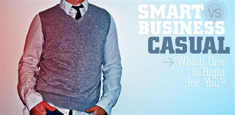 Smart VS Business Casual: Which One is Right for You?